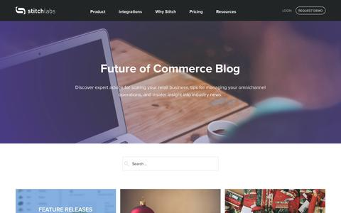 Screenshot of Blog stitchlabs.com - Future of Commerce Blog | Stitch Labs - captured Dec. 5, 2016