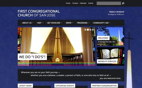 Screenshot of Home Page firstccsj.org - First Congregational Church of San Jose - Whether you are a believer, a seeker, a person of faith, or one who has no faith at all, you are welcome here. - captured Jan. 24, 2015