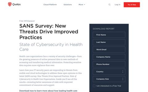 SANS - New Threats Drive Improved Practices: State of Cybersecurity in Health Care Organizations Whitepaper | Qualys, Inc.
