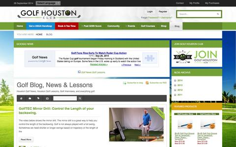 Screenshot of Blog golfhouston.com - Recent blog posts - Golf Blog, News & Lessons - captured Sept. 30, 2014