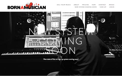 Screenshot of Signup Page bornamusician.com - New System Coming Soon — Born A Musician | Digital Music Distribution | Sell Your Music - captured Nov. 12, 2018