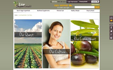 Screenshot of About Page livesuperfoods.com - Live Superfoods - Our Story - Live Superfoods - captured Sept. 23, 2014