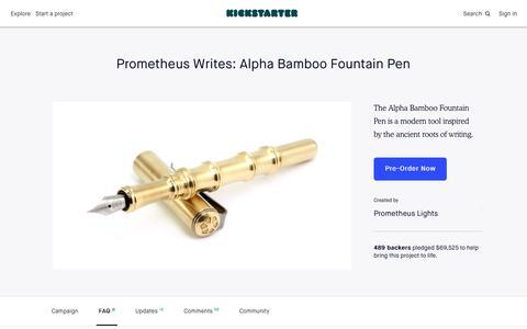 Screenshot of FAQ Page kickstarter.com - Prometheus Writes: Alpha Bamboo Fountain Pen by Prometheus Lights » FAQ —  Kickstarter - captured Oct. 22, 2018