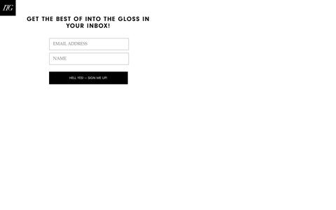 Screenshot of Signup Page intothegloss.com - GET THE BEST OF INTO THE GLOSS IN YOUR INBOX! - Into The GlossInto The Gloss - captured Jan. 13, 2016