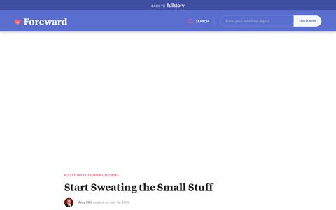 Screenshot of Blog fullstory.com - Start Sweating the Small Stuff - captured Feb. 5, 2020