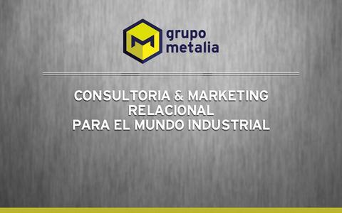 Screenshot of Home Page grupometalia.com - Grupo Metalia - Marketing relacional para el mundo industrial - captured Oct. 3, 2014