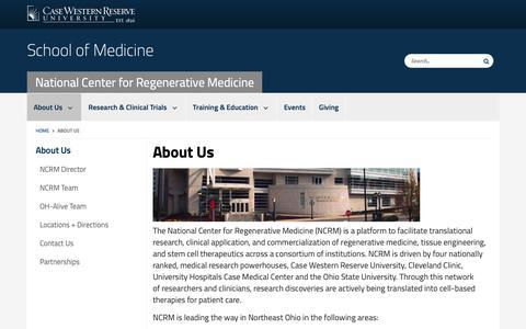 Screenshot of About Page case.edu - About Us | National Center for Regenerative Medicine | School of Medicine | Case Western Reserve University | Case Western Reserve University - captured Oct. 26, 2018