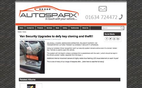 Screenshot of Press Page autosparx.co.uk - AUTOSPARX VEHICLE SOLUTIONS News - Van Security Upgrades to defy key cloning and theft!! - CHATHAM - captured Dec. 27, 2015