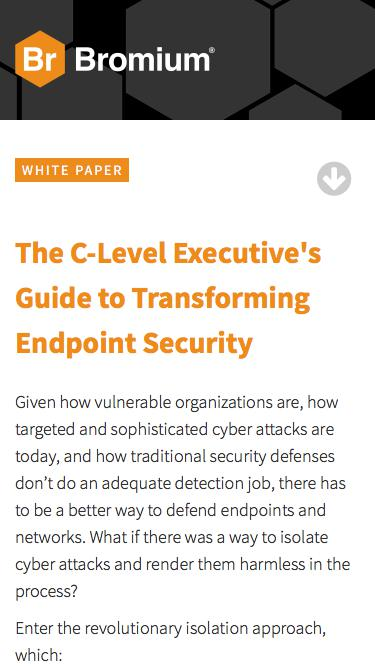 Bromium: White Paper - The C-Level Executive's Guide to Transforming Endpoint Security