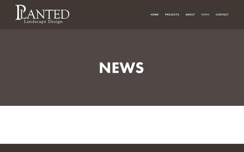 Screenshot of Press Page plantedlandscape.com - News — Planted Landscape Design - captured Aug. 9, 2017