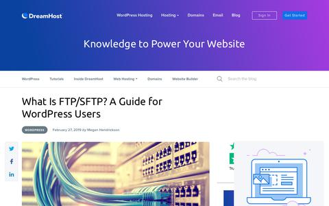 Screenshot of Blog dreamhost.com - What Is FTP/SFTP? A Guide for WordPress Users - DreamHost - captured Feb. 21, 2020