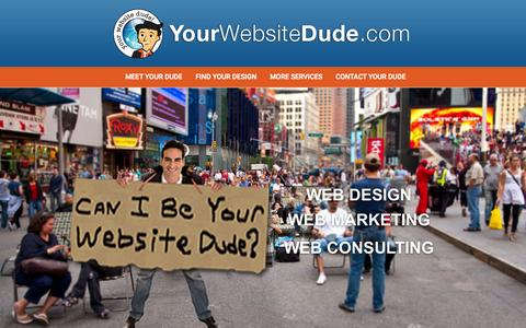 Screenshot of Home Page yourwebsitedude.com - Your Website Dude | Don't let the name fool you.  This dude means business! - captured Sept. 16, 2015