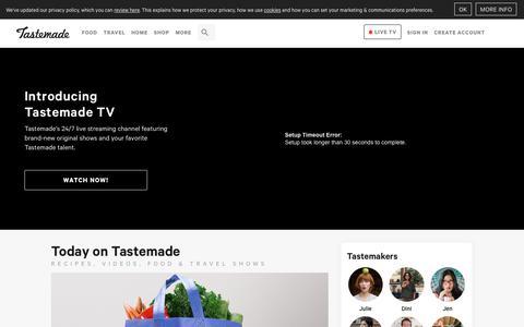 Screenshot of Home Page tastemade.com - Recipes, Videos, Food & Travel Shows | Tastemade - captured Aug. 17, 2018