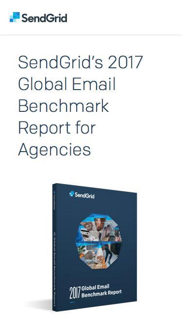 SendGrid - 2017 Email Benchmark Report for Agencies