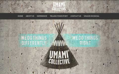 Screenshot of Home Page theumamicollective.com - The Umami Collective | We do things differently, we do things right - captured Aug. 15, 2016