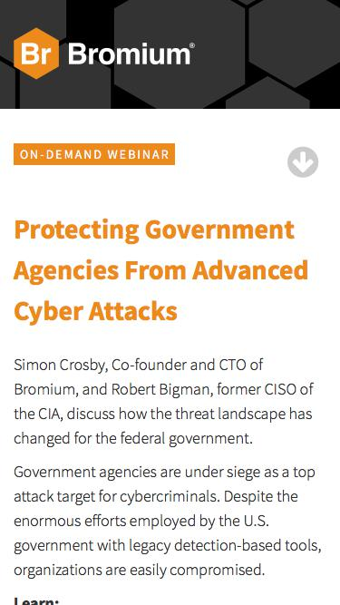 Bromium: Webinar On-Demand - Protecting Government Agencies From Advanced Cyber Attacks