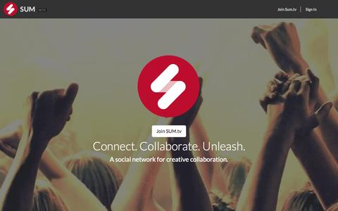 Screenshot of Home Page sum.tv - Sum | Connect with others.  Collaborate on what inspires you.  Unleash your creativity. - captured Oct. 6, 2014