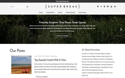 Screenshot of Blog superbreak.com - Top Tips & Travel Inspiration for taking a Short Break | SuperBreak Blog - captured June 27, 2017