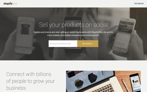 Screenshot of Landing Page shopify.com - Sell your products on social | Shopify Plus - captured Dec. 5, 2017