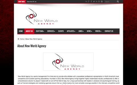 Screenshot of About Page newworldagency.com - About New World Agency | New World Agency official website | New World Agency is a sports management firm that aims to provide elite athletes with unparalleled professional representation in North America's most competitive and lucrative sporting ass - captured Oct. 26, 2014