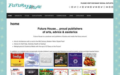 Screenshot of Home Page futurahouse.com - Futura House is a family of websites with their eyes on the future and with a nod to the past – Publishers of Arts, Advice & Esoterica - captured Oct. 31, 2018