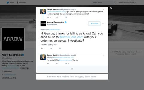 "Arrow Electronics on Twitter: ""@GeorgeSapkin Hi George, thanks for letting us know! Can you send a DM to @Arrow_dot_com with your order no. so we can investigate?"""