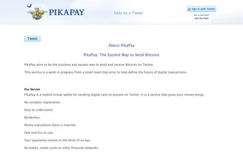 Screenshot of About Page pikapay.com - About PikaPay - Easiest way to send and receive Bitcoins on TwitterPikaPay : Send Bitcoins Worldwide with Twitter - captured Sept. 29, 2014