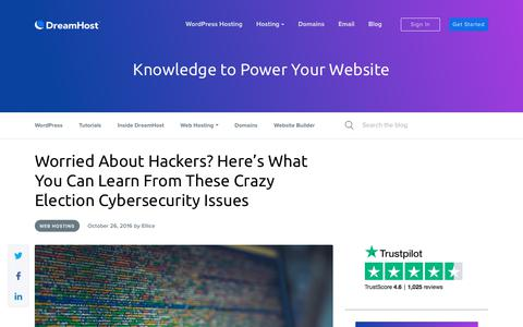 Screenshot of Blog dreamhost.com - Worried About Hackers? Here's What You Can Learn From These Crazy Election Cybersecurity Issues - Website Guides, Tips and Knowledge - captured Feb. 21, 2020