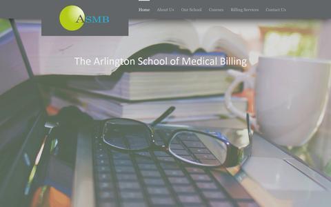 Screenshot of Home Page arlingtonschoolofmedicalbilling.com - Arlington School of Medical Billing - Arlington School of Medical Billing-Learn Medical Billing the RIGHT WAY at ASMB - captured Aug. 13, 2015