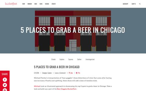 Screenshot of Blog bucketfeet.com - 5 Places To Grab A Beer In Chicago / The BucketFeet Blog - captured Feb. 17, 2016