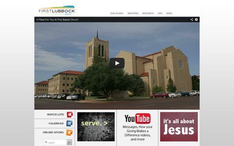 Screenshot of Home Page firstlubbock.org - First Baptist Church Lubbock - worship. transform. serve. - captured Oct. 6, 2014