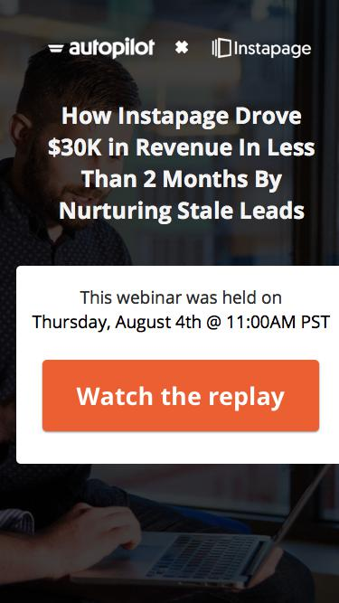 How Instapage Drove $30K in Revenue By Nurturing Stale Leads | Webinar
