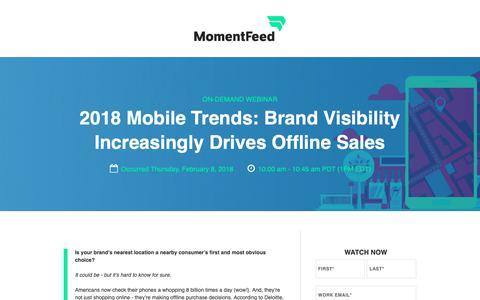 Screenshot of Landing Page momentfeed.com - Webinar: 2018 Mobile Trends: Brand Visibility Increasingly Drives Offline Sales - captured Feb. 8, 2019