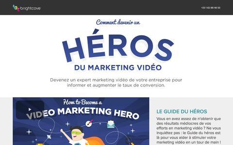 Screenshot of Landing Page brightcove.com - Brightcove | Comment devenir un héros du marketing vidéo - captured March 2, 2018