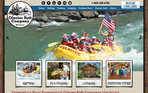Screenshot of Home Page glacierraftco.com - Glacier Rafting | Fly Fishing | Glacier National Park Lodging | Glacier Raft Company - captured Jan. 19, 2015