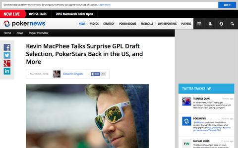 Screenshot of pokernews.com - Kevin MacPhee Talks Surprise GPL Draft Selection, PokerStars Back in the US, and More | PokerNews - captured March 19, 2016