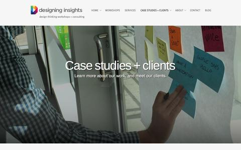 Screenshot of Case Studies Page designinginsights.com - Case Studies + Clients  |   Designing Insights | design thinking San Francisco Bay Area & beyond - captured Aug. 1, 2016