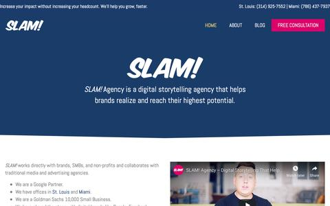 Screenshot of Home Page slamagency.com - SLAM! Agency | Digital Storytelling Agency in St. Louis and Miami - captured Feb. 15, 2019