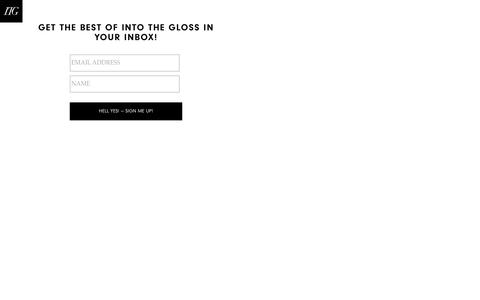 Screenshot of Signup Page intothegloss.com - GET THE BEST OF INTO THE GLOSS IN YOUR INBOX! | Into The Gloss - captured Sept. 16, 2014