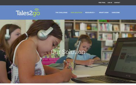 Screenshot of About Page Trial Page Case Studies Page tales2go.com - Our Solution - Tales2go - captured July 4, 2016