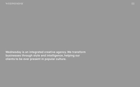 Screenshot of Home Page wednesdayagency.com - Wednesday Agency – Wednesday is an integrated creative agency. We transform businesses through style and intelligence, helping our clients to be ever present in popular culture. - captured July 22, 2016