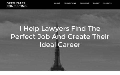 Screenshot of Home Page gregyatesconsulting.com - Greg Yates Consulting - Site For Lawyers Interested In Finding The Perfect Job And Creating Your Ideal Career. - captured Dec. 14, 2015