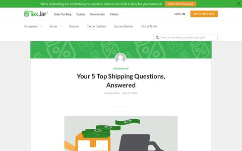 Screenshot of FAQ Page taxjar.com - Your 5 Top Shipping Questions, Answered - captured Nov. 7, 2017