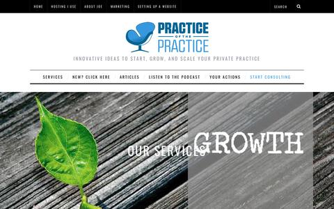 Screenshot of Services Page practiceofthepractice.com - Our services - How to Start, Grow, and Scale a Private Practice| Practice of the Practice - captured July 21, 2018