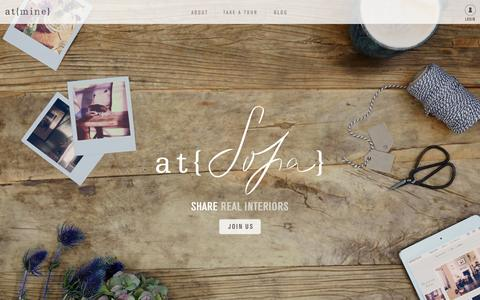Screenshot of About Page atmine.com - at{mine} – Real Interiors, Home Design and Decorating Ideas, kitchen, bathroom, bedroom and living room Inspiration, Home Tours - captured Sept. 30, 2014