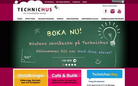 Screenshot of Home Page technichus.se - Technichus Science Center   Technichus Science Center Härnösand, skolprogram, utställningar, komtek, teknik, vetenskap - captured Sept. 30, 2014