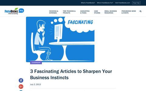 Screenshot of Blog freshbooks.com - 3 Fascinating Articles to Sharpen Your Business Instincts | FreshBooks Blog - captured Dec. 5, 2017