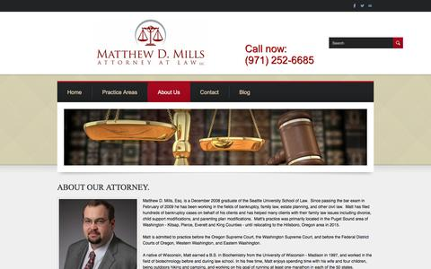 Screenshot of About Page mattmillslaw.com - About Us - Matthew D. MillsAttorney At Law, LLCCall Now (971) 252-6685 - captured Feb. 12, 2016