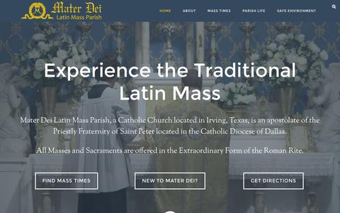 Screenshot of Home Page materdeiparish.com - Mater Dei Latin Mass Parish - A parish of the Catholic Diocese of Dallas, served by the Priestly Fraternity of St. Peter - captured Dec. 1, 2015