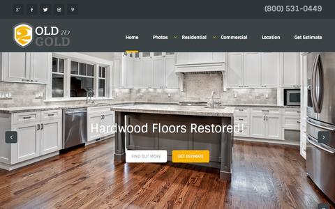 Screenshot of Home Page oldtogold.com - Old To Gold Hardwood Floors • Refinishing, Installation, Maintenance - captured Jan. 23, 2015